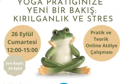 Yoga Pratiğinize Yeni Bir Bakış: Kırılganlık ve Stres
